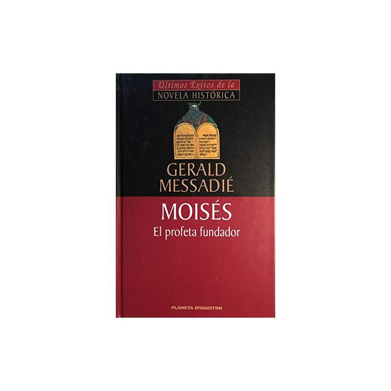 Moisés El Profeta Fundador De Gerald Messadié 9788439590330 www.todoalmejorprecio.es