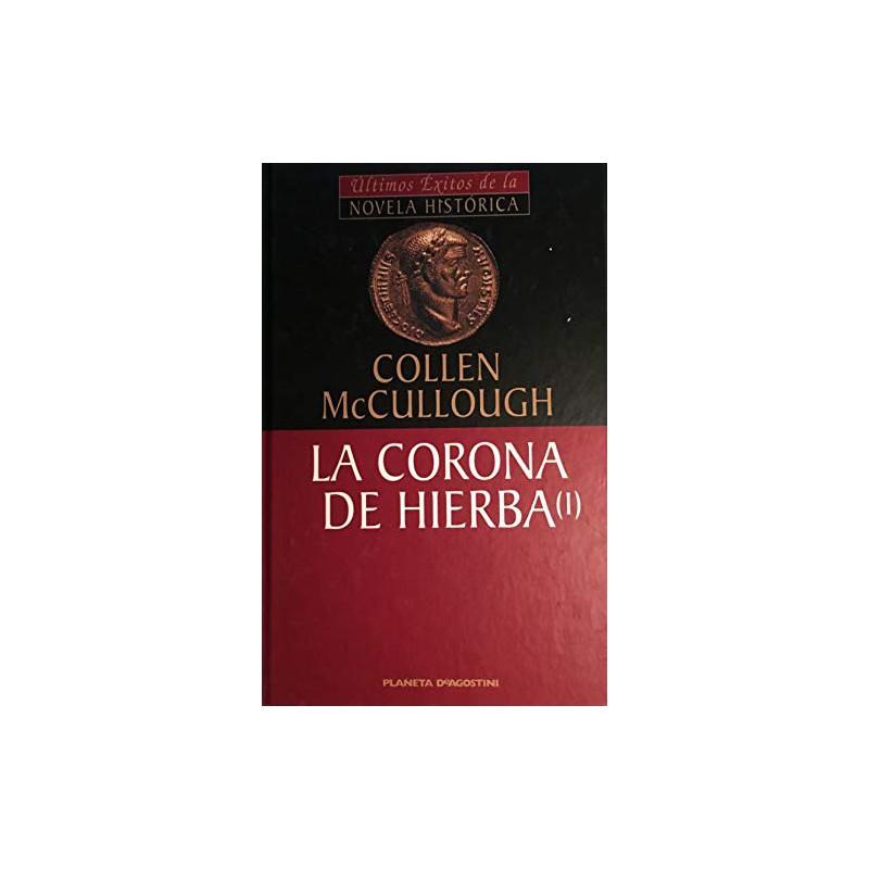 La Corona De Hierba Vol I De Colleen Mccullough 9788439588627 www.todoalmejorprecio.es