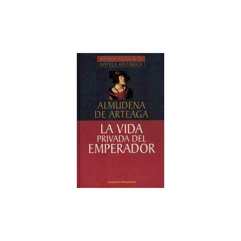 La Vida Privada Del Emperador De Almudena Arteaga Del Alcazar 9788439592013 www.todoalmejorprecio.es