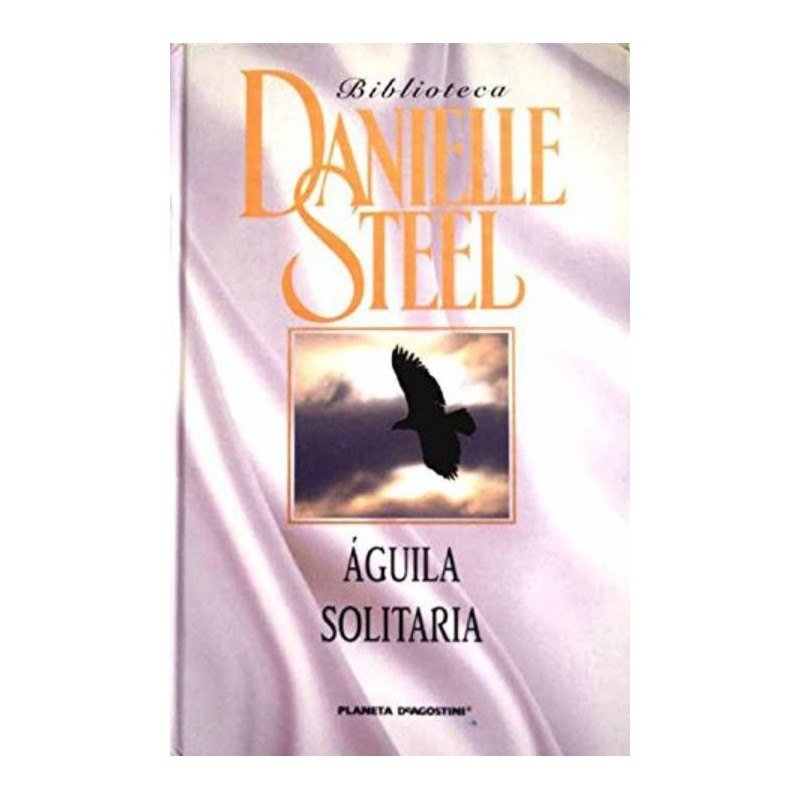 Águila Solitaria De Danielle Steel 9788467423228 www.todoalmejorprecio.es