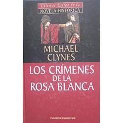 Los Crímenes De La Rosa Blanca De Michael Clynes 9788439590323 www.todoalmejorprecio.es