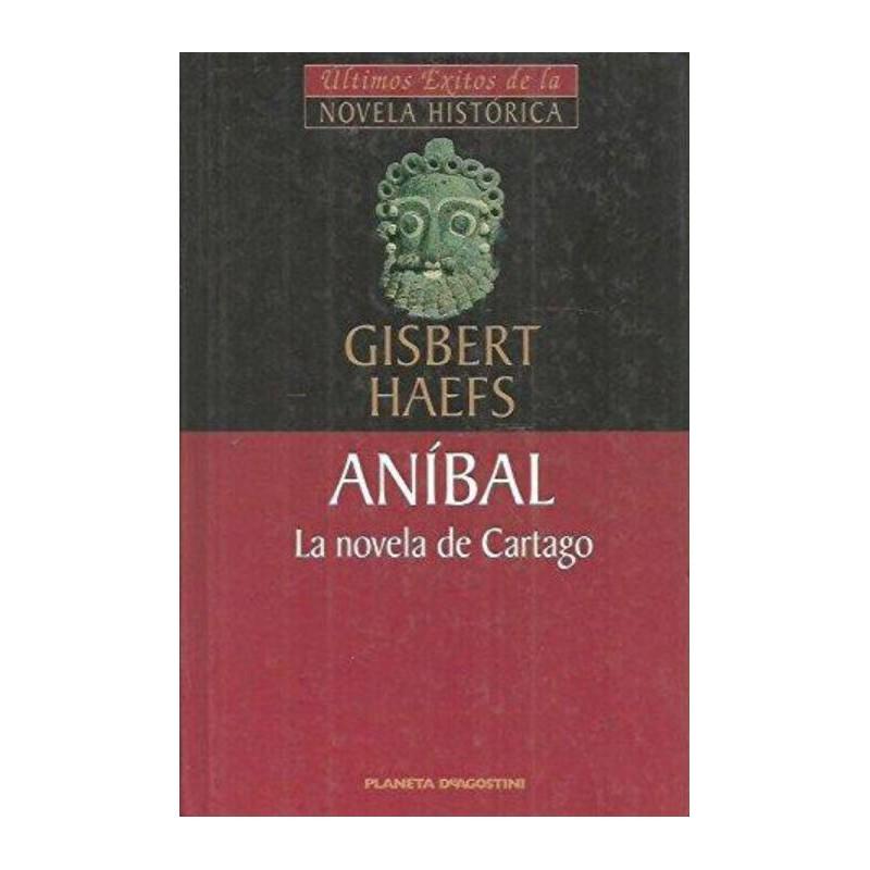 Aníbal La Novela De Cartago De Gisbert Haefs 9788439587835 www.todoalmejorprecio.es