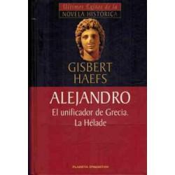 Alejandro El Unificador De Grecia La Hélade De Gisbert Haefs www.todoalmejorprecio.es