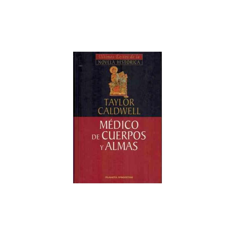 Médico De Cuerpos Y Almas De Taylor Caldwell 9788439588023 www.todoalmejorprecio.es