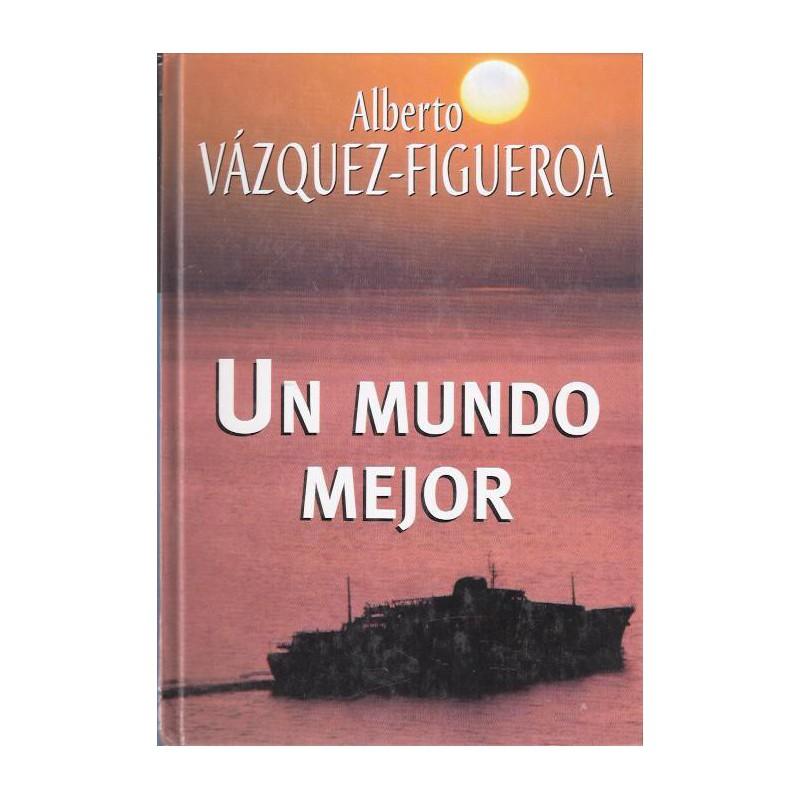 Un Mundo Mejor De Alberto Vázquez-Figueroa 9788447337972 www.todoalmejorprecio.es