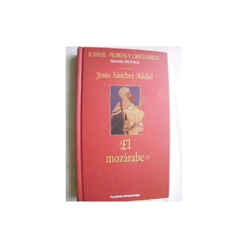 El Mozárabe (Volume 1) Sánchez Adalid