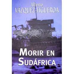 Morir En Sudáfrica De Alberto Vázquez-Figueroa 9788447340286 www.todoalmejorprecio.es