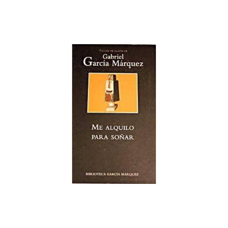 Me Alquilo Para Soñar De Gabriel García Márquez 9788447334100 www.todoalmejorprecio.es