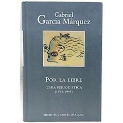 Por La Libre Obra Periodística (1974-1995) De Gabriel García Márquez 9788447334056 www.todoalmejorprecio.es