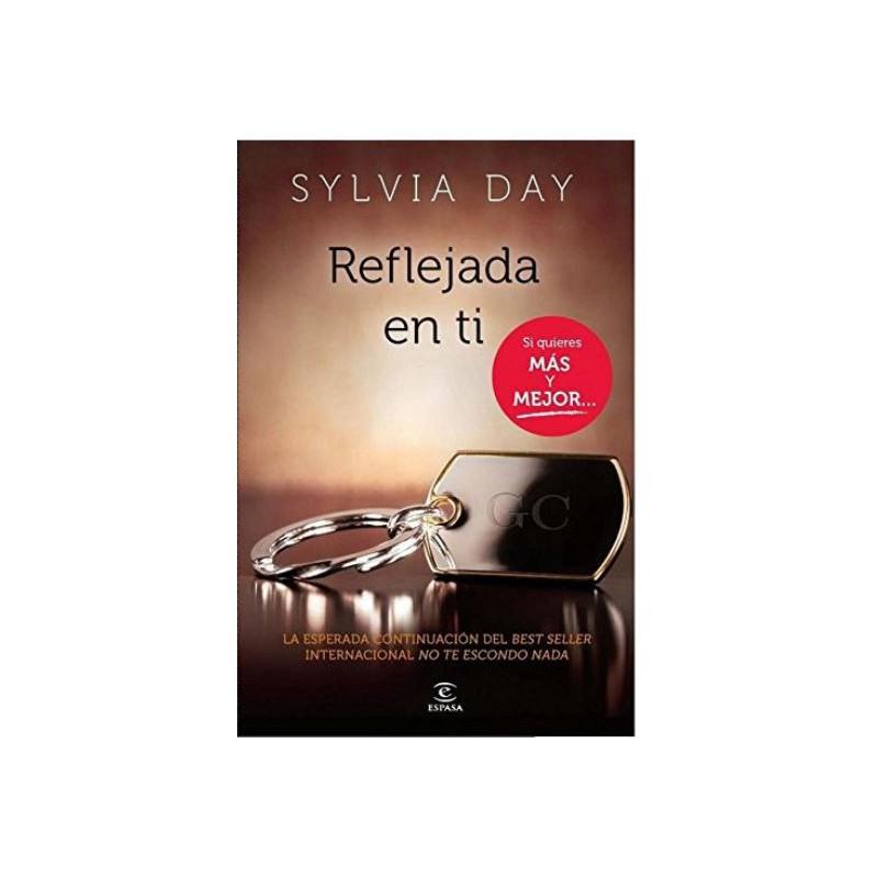 Reflejada En Ti De Sylvia Day 9788467009743 www.todoalmejorprecio.es