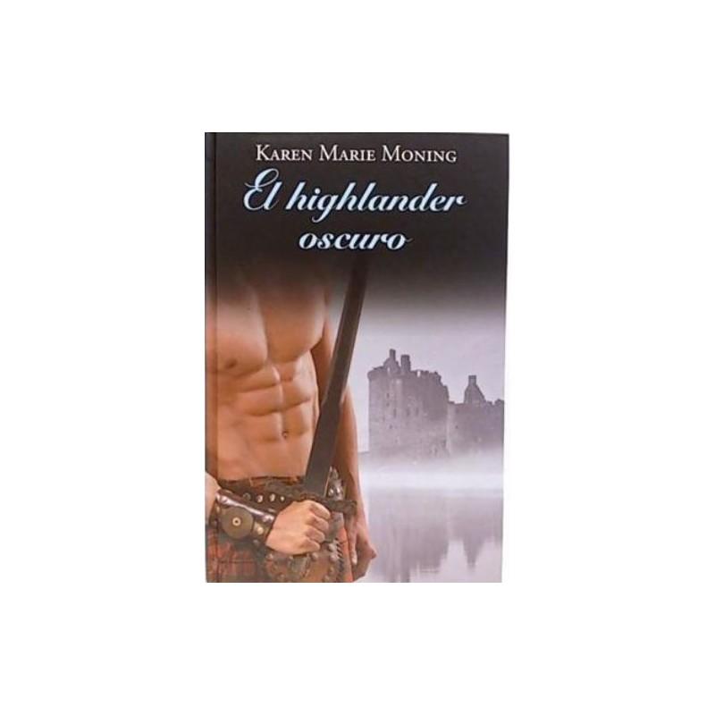 El Highlander Oscuro De Marie Moning Karen 9788447375066 www.todoalmejorprecio.es