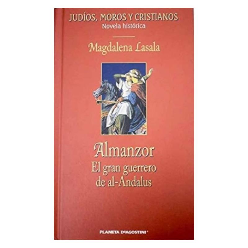 Almanzor. El Gran Guerrero De Al-Andalus De Magdalena Lasala 9788439581147 www.todoalmejorprecio.es